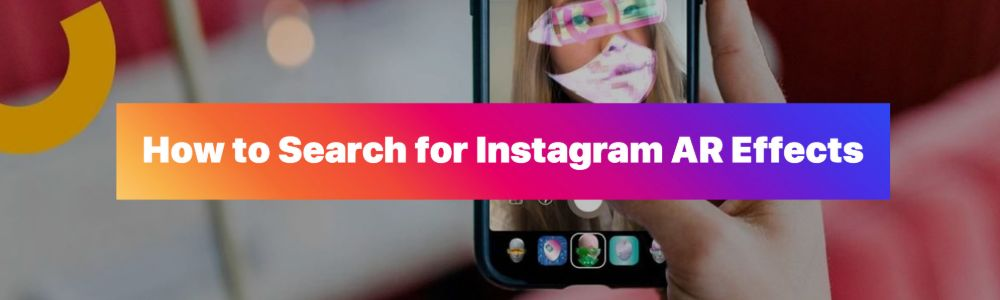 How to Search for Instagram AR Effects and Filters
