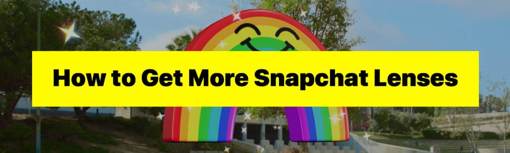 How to Get More Snapchat Lenses - Ways to Find and Activate
