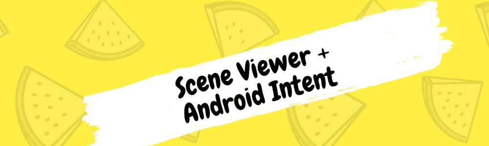 Interactive AR with Scene Viewer and Android Intent