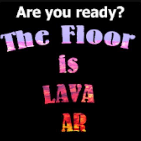 The Floor Is Lava AR!