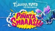 Tijuana Flats Piñata Smash!